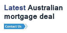 Contact us for the latest Australian mortgage deals available