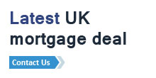 Contact us for the latest UK mortgage deals available